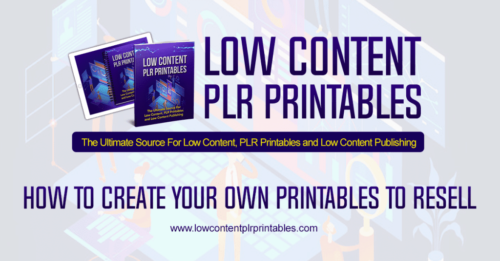 How to Create Your Own Printables to Resell, low content plr, printables to sell, reselling printables, plr printables