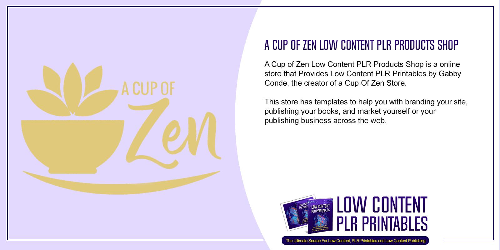 A Cup of Zen Low Content PLR Products Shop