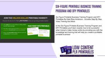 Six Figure Printable Business Training Program and DFY Printables